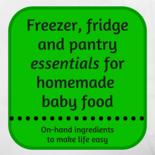 Homemade baby food essentials: Freezer and pantry