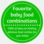 Homemade baby food 201: Favorite food combinations