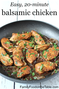 Easy 20-minute balsamic chicken | Family Food on the Table