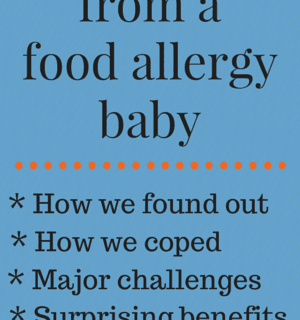 Lessons from a food allergy baby | FamilyFoodontheTable.com