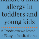 Milk allergy in toddlers and young children