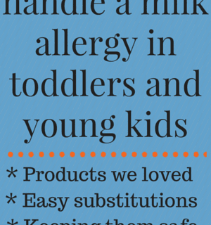 How to handle a milk allergy in toddlers and young kids - tips, substitutions and strategies from a mom who's been there | FamilyFoodontheTable.com