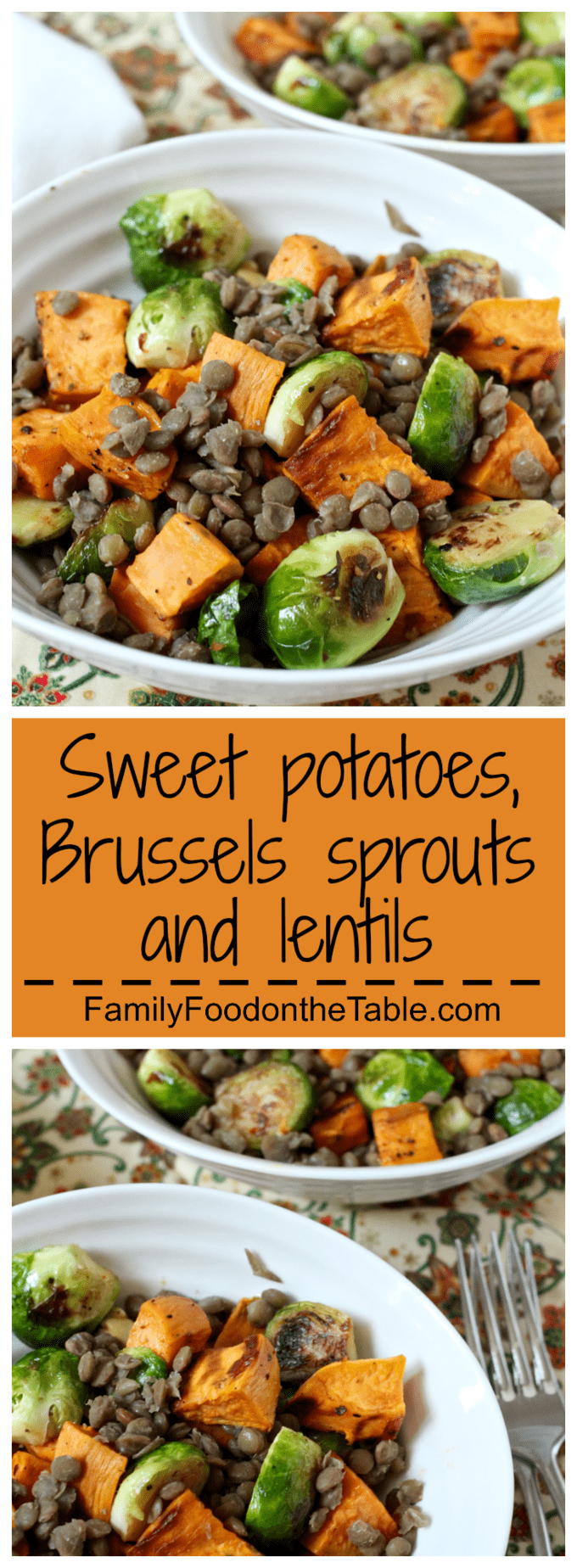 Sweet potatoes Brussels sprouts and lentils - a wholesome, hearty combination that makes a powerhouse side or vegetarian main! | FamilyFoodontheTable.com
