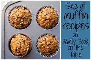 Muffin recipes on FamilyFoodontheTable.com