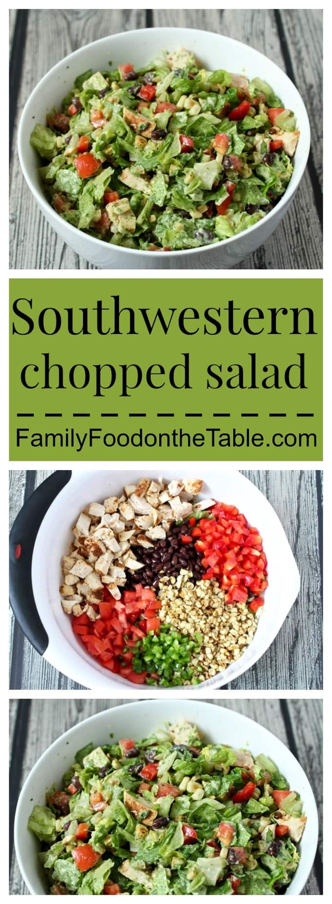 Southwestern chopped salad with grilled chicken, black beans, peppers, tomatoes and corn is fresh, crunchy and full of flavor! Serve with a super simple creamy cilantro lime dressing for a healthy lunch or light dinner! #choppedsalad #saladrecipe #chickensalad | www.familyfoodonthetable.com