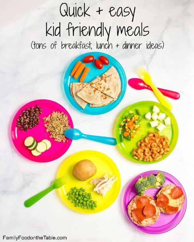 Easy quick kid friendly meals - lots of last-minute breakfast, lunch and dinner ideas for toddlers, preschoolers and young kids