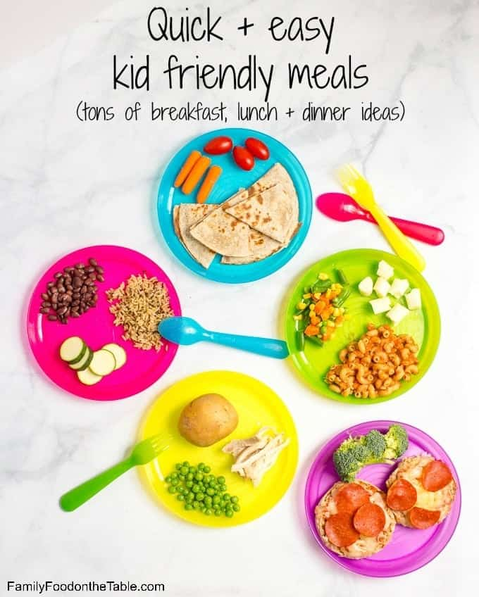 healthy quick kid friendly meals family food on the table