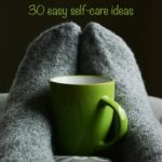 30 easy self care ideas