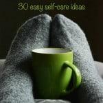 30 easy self care ideas