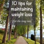 10 tips to maintaining weight loss for a lifetime