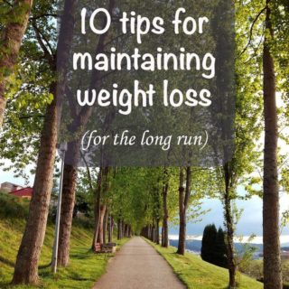 10 tips for maintaining weight loss over the long-term - My personal experience in keeping 20 pounds off + what the science says