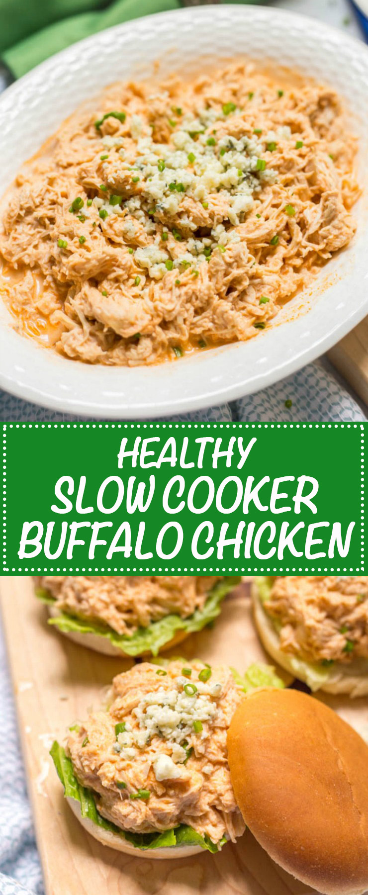 Healthy slow cooker buffalo chicken is lightened up (no butter!), takes just minutes to prep and can be used for sandwiches, sliders, wraps, salads or nachos!
