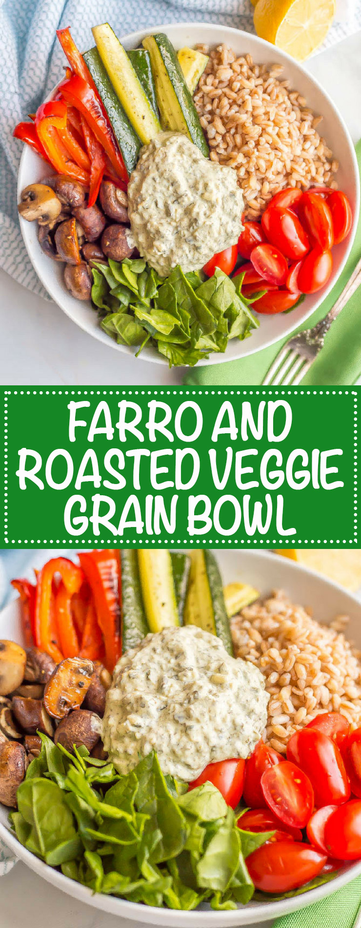 Farro and roasted vegetable grain bowl is a healthy vegetarian lunch or light dinner loaded with whole grains, roasted and fresh veggies and topped with a creamy spinach and kale dip. #grainbowl #vegetarian #lunchbowl | www.familyfoodonthetable.com