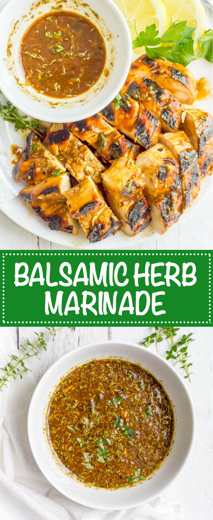 Balsamic herb grilled chicken marinade is tangy, herby and bright and perfect for a quick and easy marinade to give delicious flavor to your grilled chicken rotation. #grilledchicken #chickenmarinade | www.familyfoodonthetable.com
