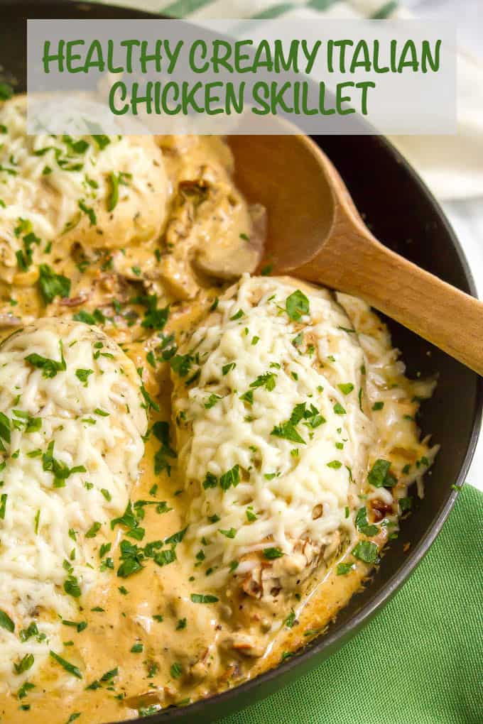 Healthy creamy Italian chicken skillet is a one-pot, 30-minute meal with an addictive creamy sauce (but no heavy cream) that's perfect for an easy weeknight dinner! #chicken #onepot #easyrecipe #dinnerrecipe