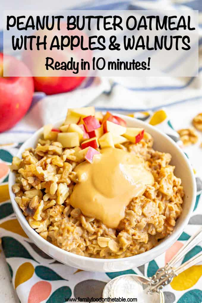 Peanut butter oatmeal with cinnamon, apples and walnuts is a healthy, hearty and delicious fall breakfast! This 10-minute recipe is sure to warm you up and fuel your morning! (GF, DF, V) #oatmeal #apples #breakfast #protein #healthybreakfast