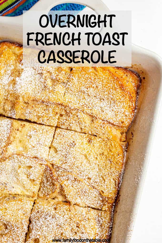 Overnight French toast casserole is easy to prep ahead and comes out warm, sweet and seriously delicious every time. It's a great option for the holidays or a group breakfast or brunch. #Frenchtoast #breakfast #brunch #brunchfood