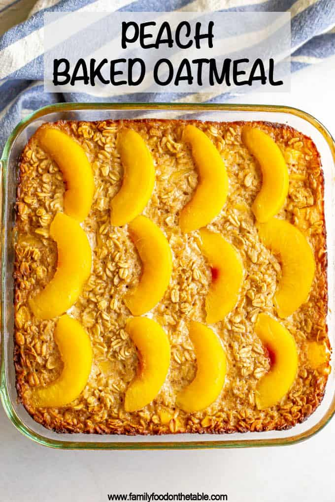 Baked oatmeal with peach slices in a casserole dish with a text box on top