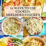 12 Ways to Use Cooked, Shredded Chicken