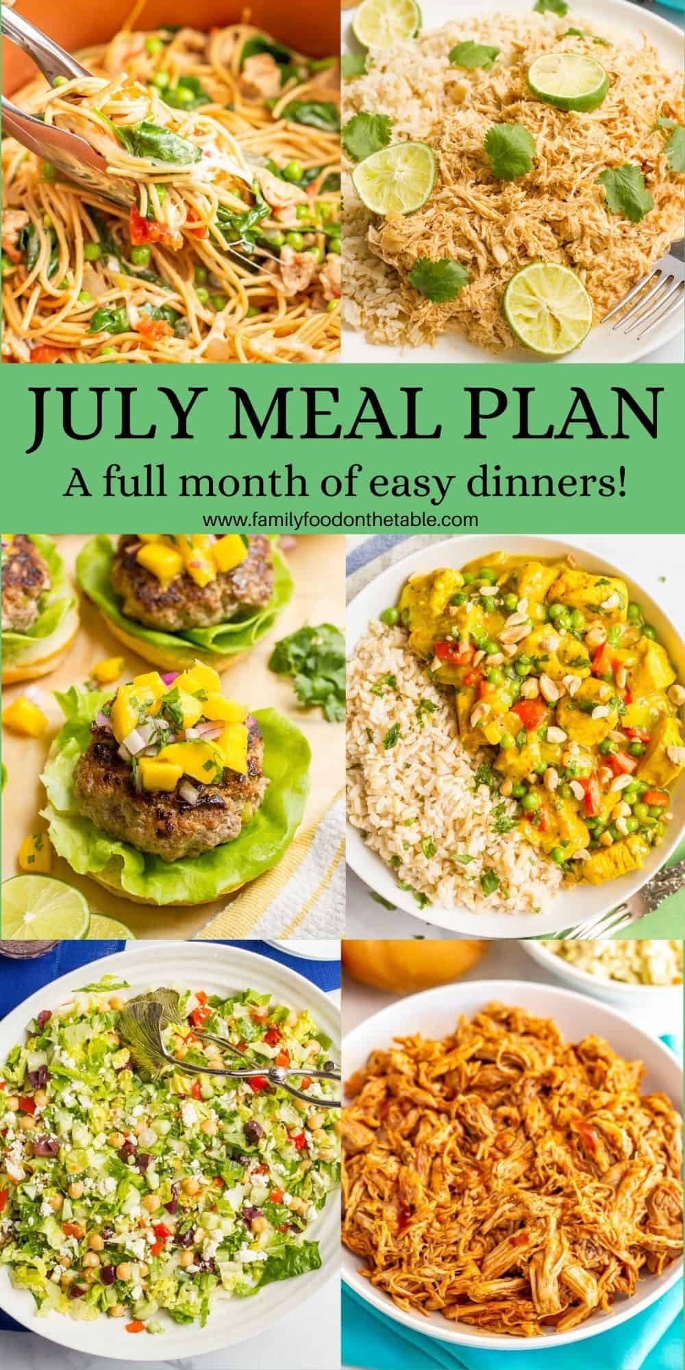 A collage of 6 photos of easy dinner ideas with a July Meal Plan text block in the middle