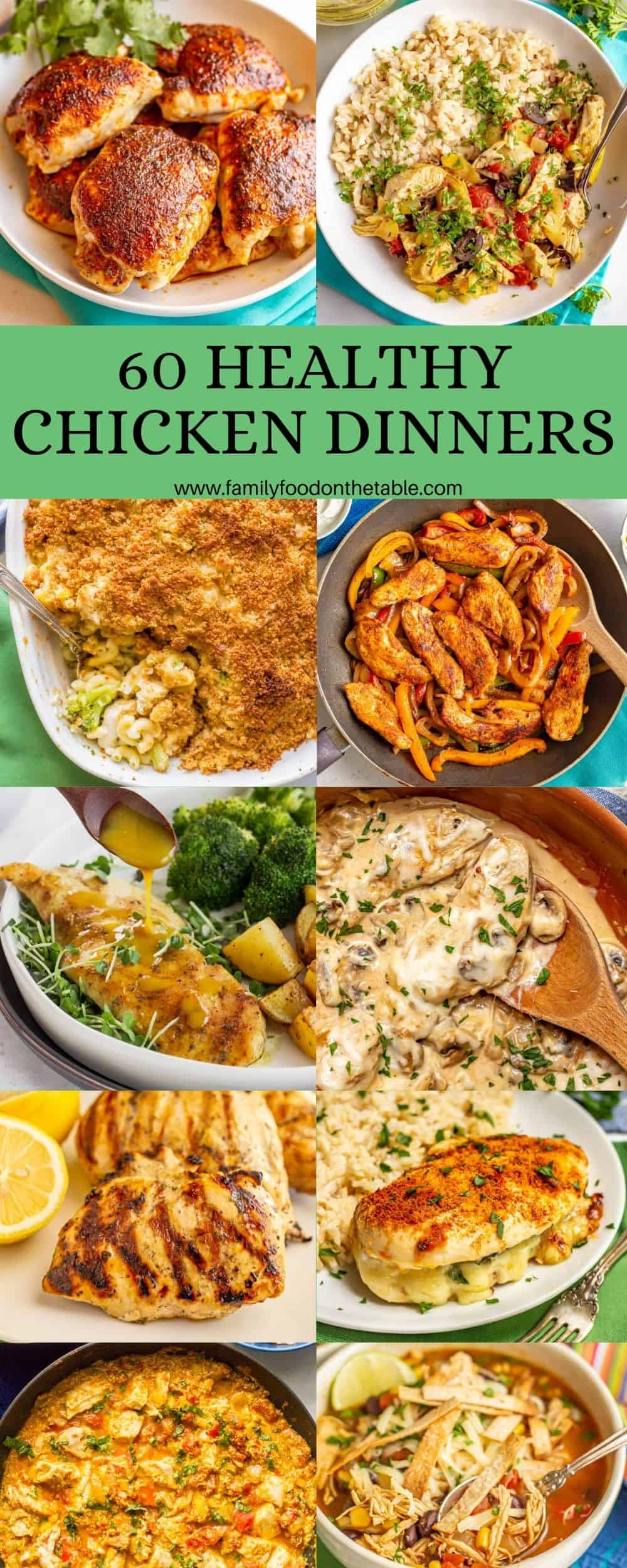 A collage of 10 chicken dinner recipe photos with a text box in the middle reading 60 healthy chicken dinners